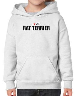 I Love My Rat Terrier Hoodie-Girls