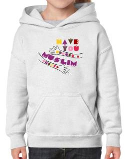 Have You Hugged A Muslim Today? Hoodie-Girls