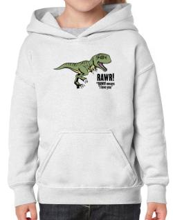 Rawr means I Love You in dinosaur Hoodie-Girls