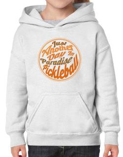 Just another day in paradise pickleball Hoodie-Girls