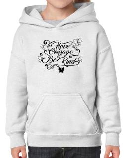 Have courage and be kind Hoodie-Girls