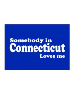 somebody In Connecticut Loves Me Sticker