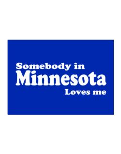 somebody In Minnesota Loves Me Sticker
