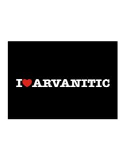 I Love Arvanitic Sticker