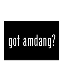 Got Amdang? Sticker