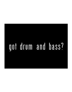 Got Drum And Bass? Sticker