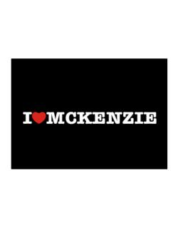 I Love Mckenzie Sticker