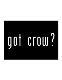 Got Crow? Sticker