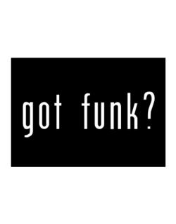 Got Funk? Sticker