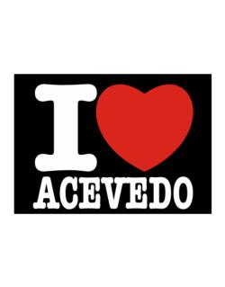 I Love Acevedo Sticker