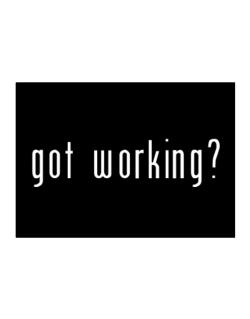 Got Working? Sticker