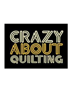 Crazy About Quilting Sticker