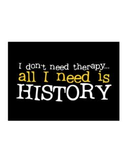I Don´t Need Theraphy... All I Need Is History Sticker
