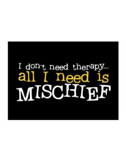 I Don´t Need Theraphy... All I Need Is Mischief Sticker