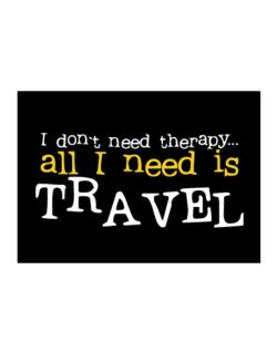 I Don´t Need Theraphy... All I Need Is Travel Sticker