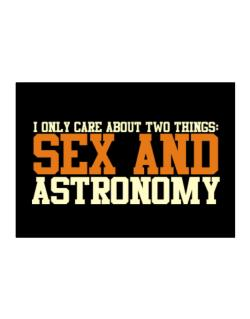 I Only Care About Two Things: Sex And Astronomy Sticker