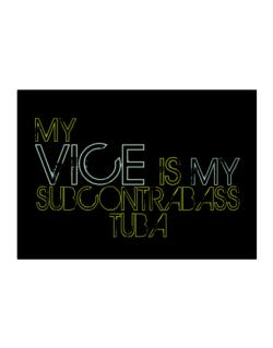 My Vice Is My Subcontrabass Tuba Sticker
