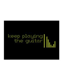 Keep Playing The Guitar Sticker