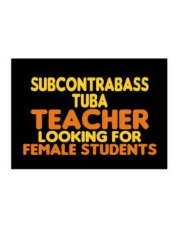 Subcontrabass Tuba Teacher Looking For Female Students Sticker