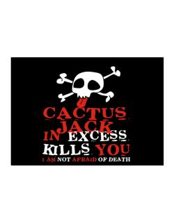 Cactus Jack In Excess Kills You - I Am Not Afraid Of Death Sticker