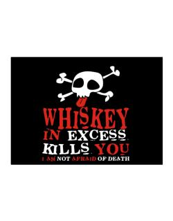 Whiskey In Excess Kills You - I Am Not Afraid Of Death Sticker