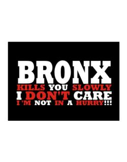 Bronx Kills You Slowly - I Don