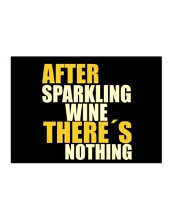 After Sparkling Wine There