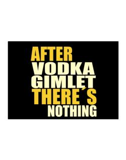 After Vodka Gimlet There