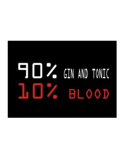 90% Gin And Tonic 10% Blood Sticker