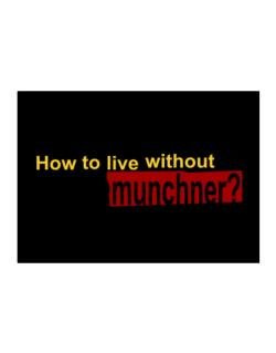 How To Live Without Munchner ? Sticker