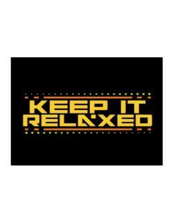Keep It Relaxed Sticker