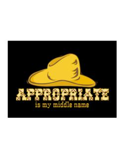 Appropriate Is My Middle Name Sticker