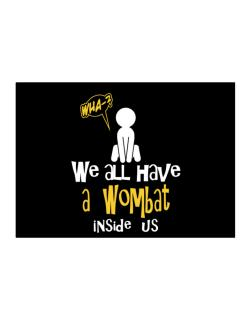 We All Have A Wombat Inside Us Sticker