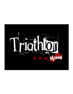 Triathlon Is In My Blood Sticker