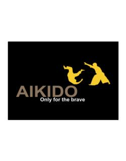 Aikido - Only For The Brave Sticker