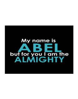 My Name Is Abel But For You I Am The Almighty Sticker