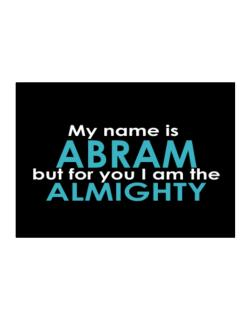 My Name Is Abram But For You I Am The Almighty Sticker