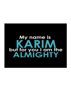 My Name Is Karim But For You I Am The Almighty Sticker