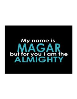 My Name Is Magar But For You I Am The Almighty Sticker