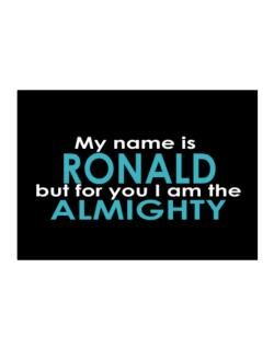 My Name Is Ronald But For You I Am The Almighty Sticker