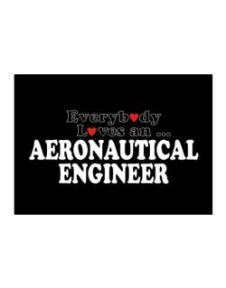 Everybody Loves An Aeronautical Engineer Sticker