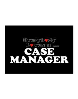 Everybody Loves A Case Manager Sticker