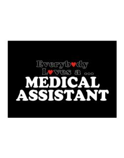 Everybody Loves A Medical Assistant Sticker