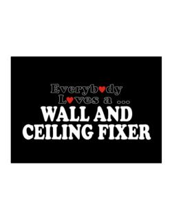 Everybody Loves A Wall And Ceiling Fixer Sticker