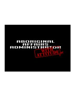 Aboriginal Affairs Administrator With Attitude Sticker