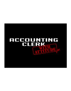 Accounting Clerk With Attitude Sticker