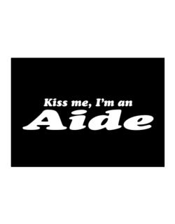 Kiss Me, I Am An Aide Sticker