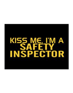 Kiss Me, I Am A Safety Inspector Sticker