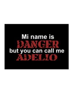 My Name Is Danger But You Can Call Me Adelio Sticker