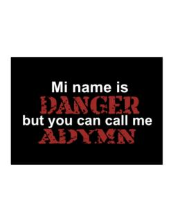 My Name Is Danger But You Can Call Me Adymn Sticker